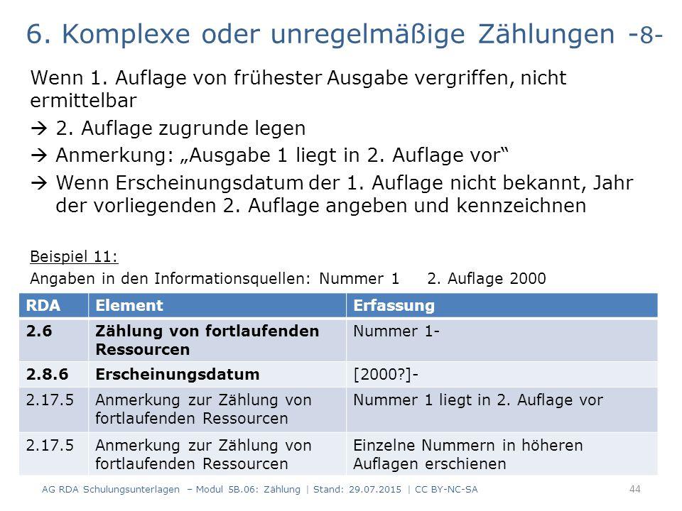 6. Komplexe oder unregelmäßige Zählungen - 8- Wenn 1. Auflage von frühester Ausgabe vergriffen, nicht ermittelbar  2. Auflage zugrunde legen  Anmerk