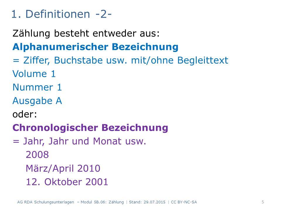 1. Definitionen -2- Zählung besteht entweder aus: Alphanumerischer Bezeichnung = Ziffer, Buchstabe usw. mit/ohne Begleittext Volume 1 Nummer 1 Ausgabe