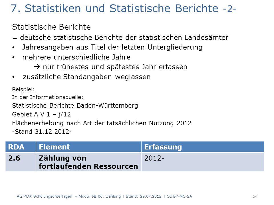 7. Statistiken und Statistische Berichte -2- Statistische Berichte = deutsche statistische Berichte der statistischen Landesämter Jahresangaben aus Ti