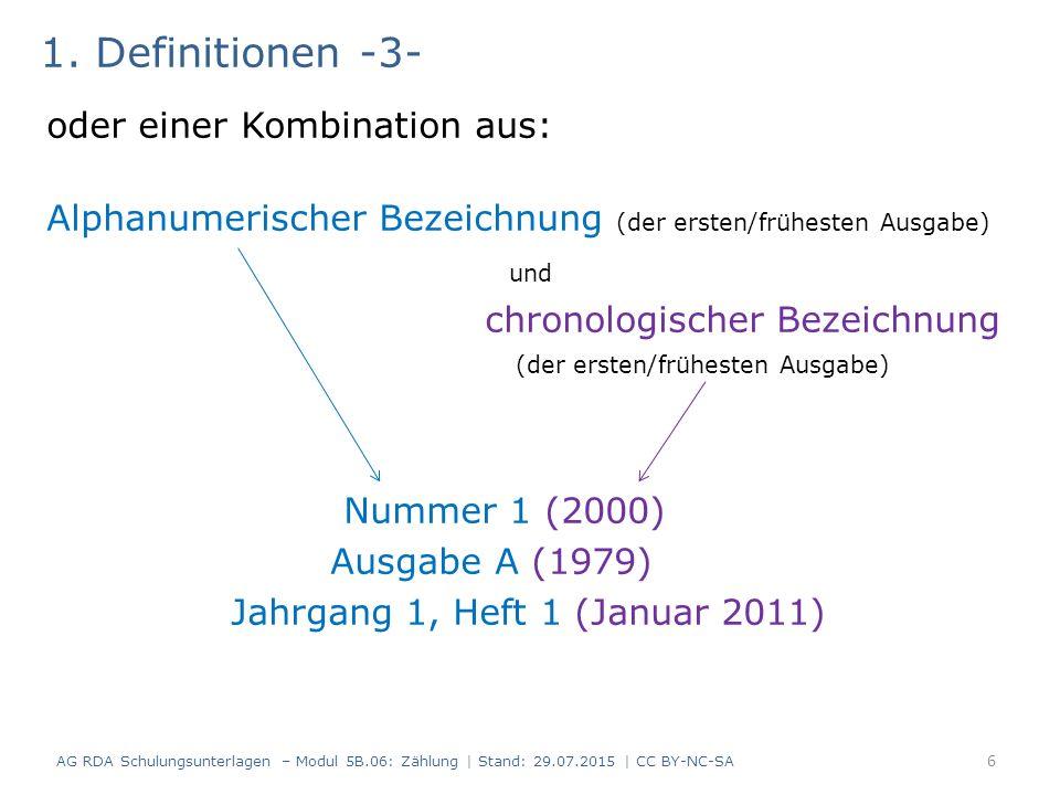 1. Definitionen -3- oder einer Kombination aus: Alphanumerischer Bezeichnung (der ersten/frühesten Ausgabe) und chronologischer Bezeichnung (der erste
