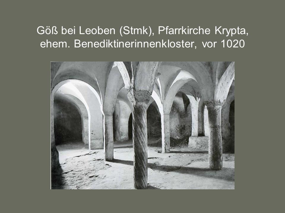Göß bei Leoben (Stmk), Pfarrkirche Krypta, ehem. Benediktinerinnenkloster, vor 1020