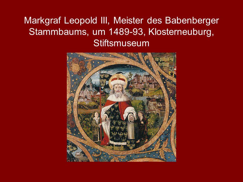 Markgraf Leopold III, Meister des Babenberger Stammbaums, um 1489-93, Klosterneuburg, Stiftsmuseum