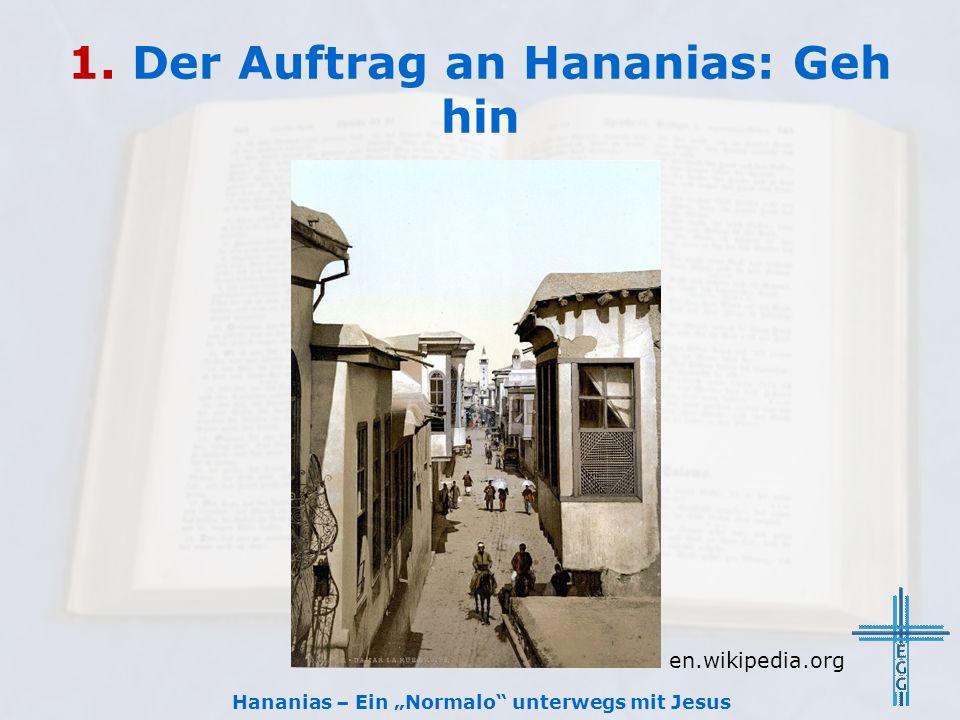 """1. Der Auftrag an Hananias: Geh hin Hananias – Ein """"Normalo"""" unterwegs mit Jesus en.wikipedia.org"""