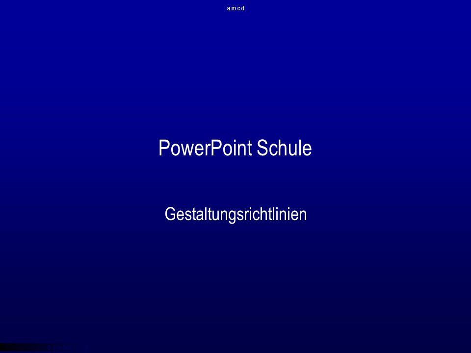 © qba fecit a.m.c.d PowerPoint Schule Gestaltungsrichtlinien