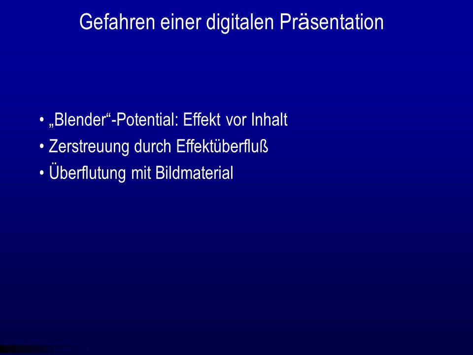 """© qba fecit Gefahren einer digitalen Pr ä sentation """"Blender -Potential: Effekt vor Inhalt Zerstreuung durch Effektüberfluß Überflutung mit Bildmaterial"""