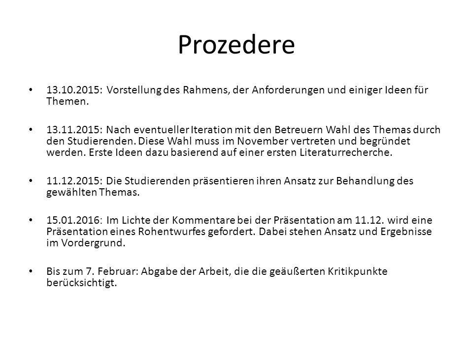 Prozedere 13.10.2015: Vorstellung des Rahmens, der Anforderungen und einiger Ideen für Themen.