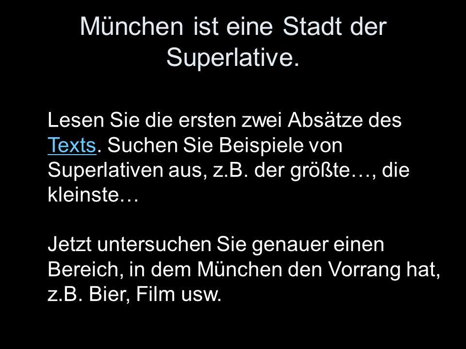 München ist eine Stadt der Superlative. Lesen Sie die ersten zwei Absätze des Texts.
