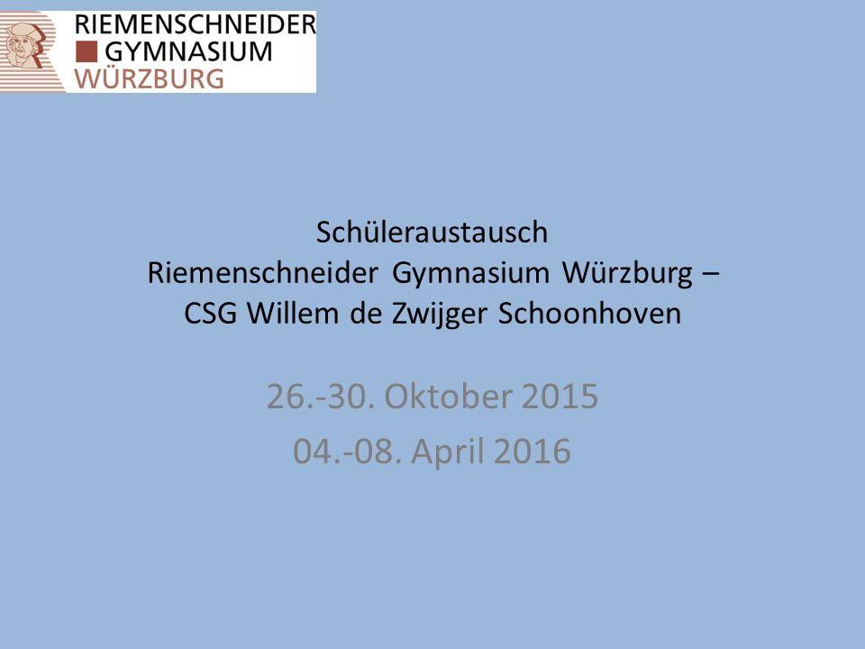 Schüleraustausch Riemenschneider Gymnasium Würzburg – CSG Willem de Zwijger Schoonhoven 26.-30.