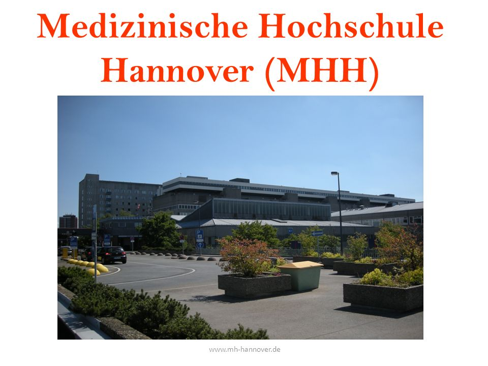 Medizinische Hochschule Hannover (MHH) www.mh-hannover.de