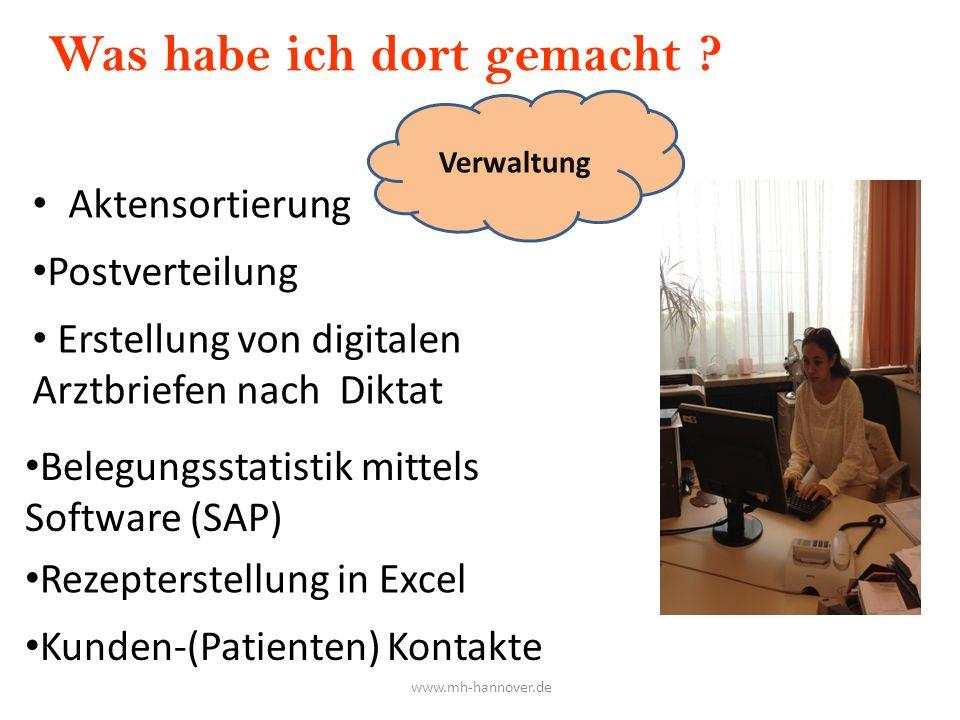 Was habe ich dort gemacht ? Aktensortierung Postverteilung Erstellung von digitalen Arztbriefen nach Diktat Belegungsstatistik mittels Software (SAP)
