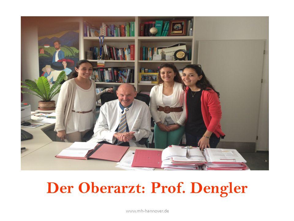 Der Oberarzt: Prof. Dengler www.mh-hannover.de
