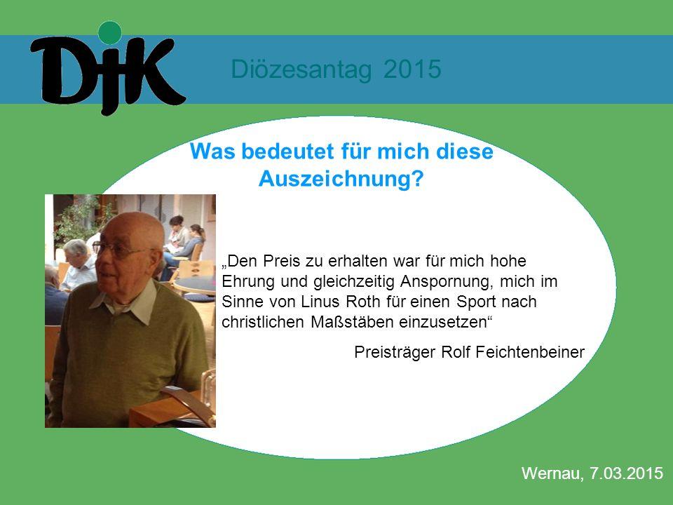 """Diözesantag 2015 Wernau, 7.03.2015 Was bedeutet für mich diese Auszeichnung? """"Den Preis zu erhalten war für mich hohe Ehrung und gleichzeitig Anspornu"""