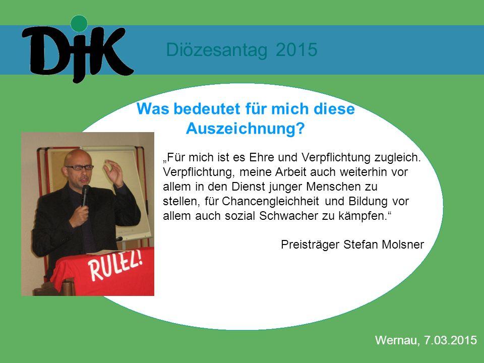 """Diözesantag 2015 Wernau, 7.03.2015 Was bedeutet für mich diese Auszeichnung? """"Für mich ist es Ehre und Verpflichtung zugleich. Verpflichtung, meine Ar"""