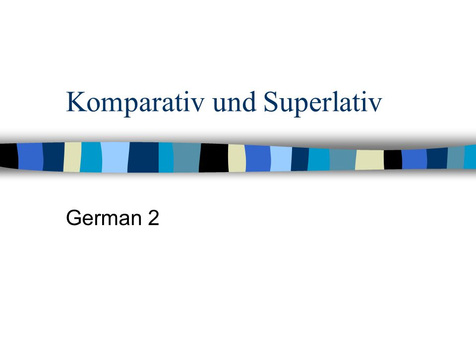 Komparativ und Superlativ German 2