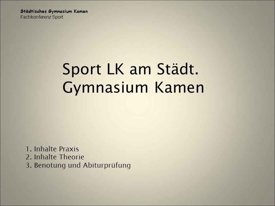 Sport LK am Städt. Gymnasium Kamen 1. Inhalte Praxis 2.