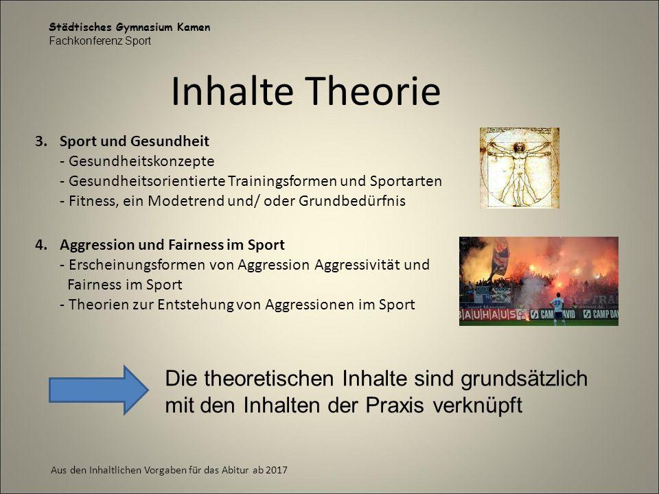 Städtisches Gymnasium Kamen Fachkonferenz Sport Aus den Inhaltlichen Vorgaben für das Abitur ab 2017 Inhalte Theorie 3.Sport und Gesundheit - Gesundhe