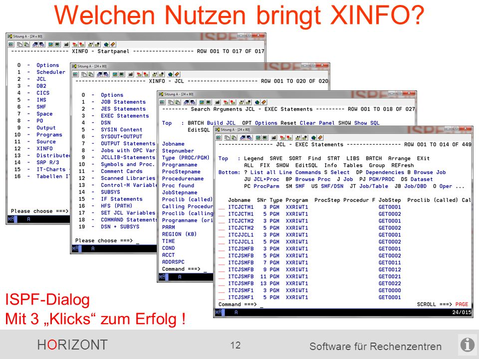 HORIZONT 11 Software für Rechenzentren XINFO Technik / Dialoge ISPF Windows-GUI Eclipse