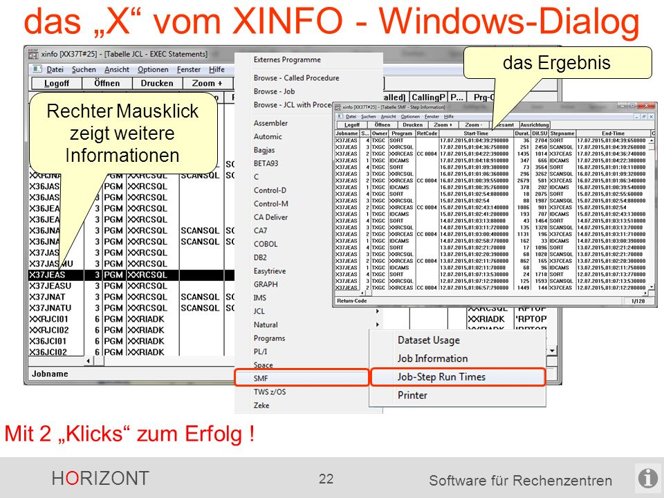"HORIZONT 21 Software für Rechenzentren das ""X"" im XINFO - Scanner Scheduler * Control-M TWS Streamworks Automic (UC4) Sonstiges * SAP (Batch) Skrip, D"