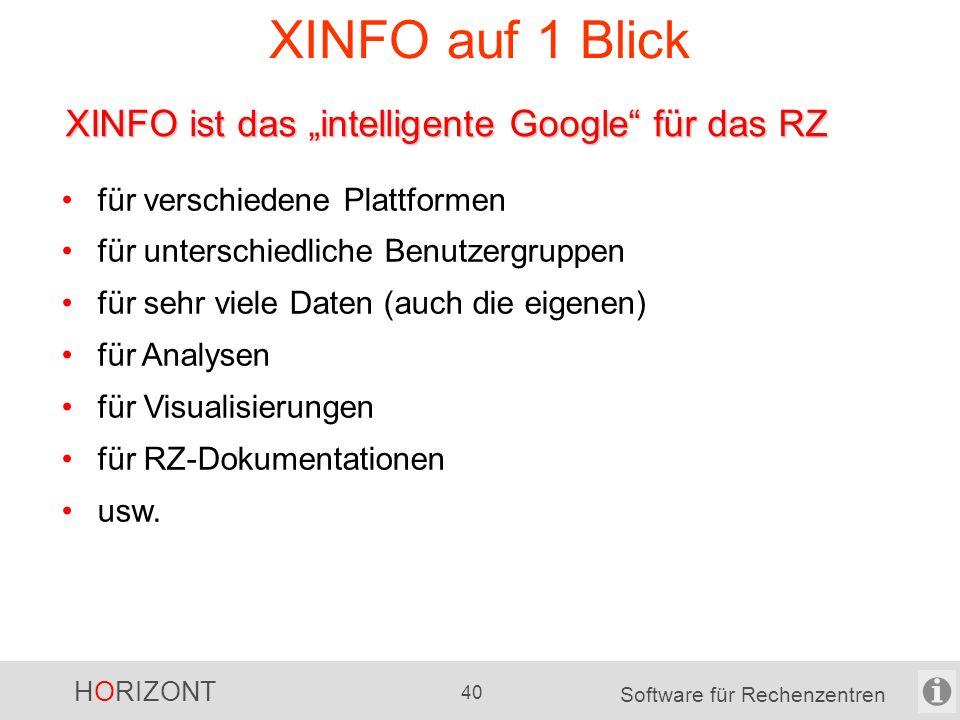 HORIZONT 39 Software für Rechenzentren Suche im Rechenzentrum mit XINFO -einfach -schnell -100% korrekt
