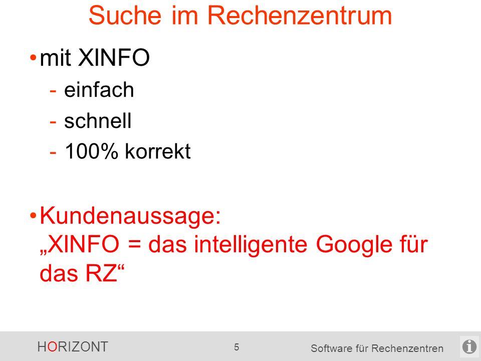 """HORIZONT 5 Software für Rechenzentren Suche im Rechenzentrum mit XINFO -einfach -schnell -100% korrekt Kundenaussage: """"XINFO = das intelligente Google für das RZ"""