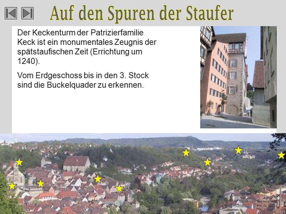 Der Keckenturm der Patrizierfamilie Keck ist ein monumentales Zeugnis der spätstaufischen Zeit (Errichtung um 1240).