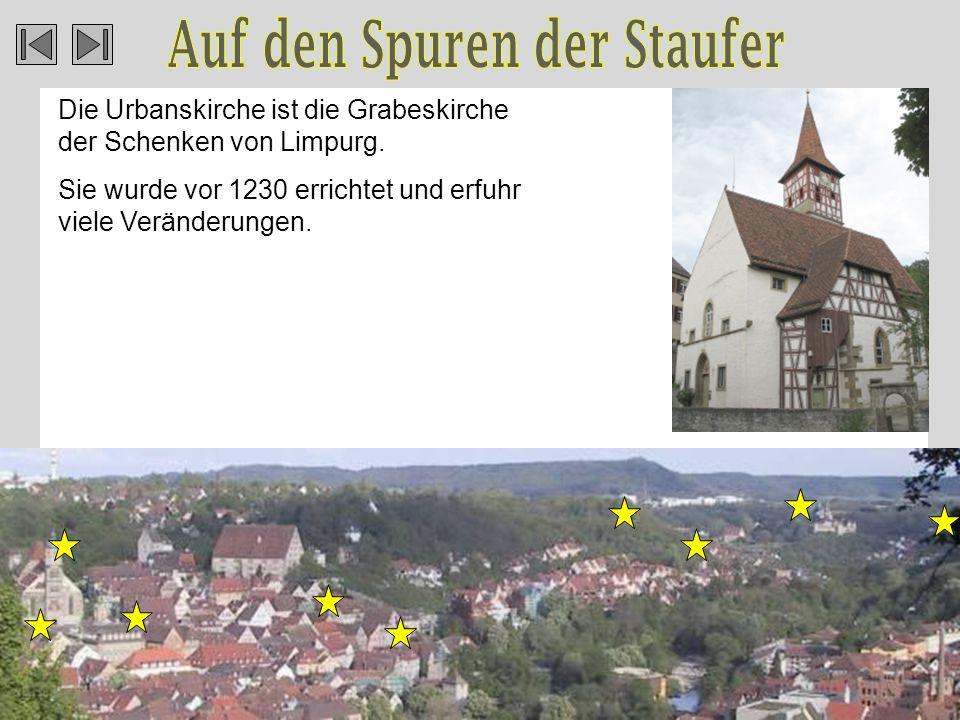 Die Urbanskirche ist die Grabeskirche der Schenken von Limpurg.