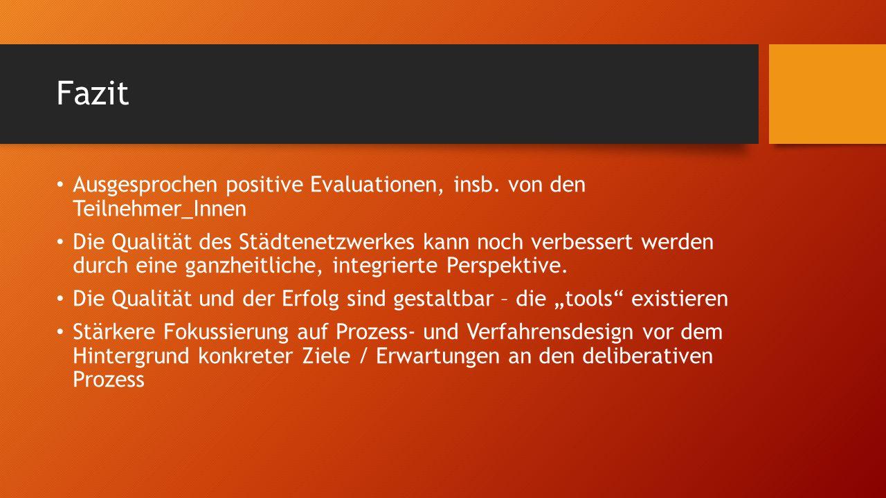 Fazit Ausgesprochen positive Evaluationen, insb.