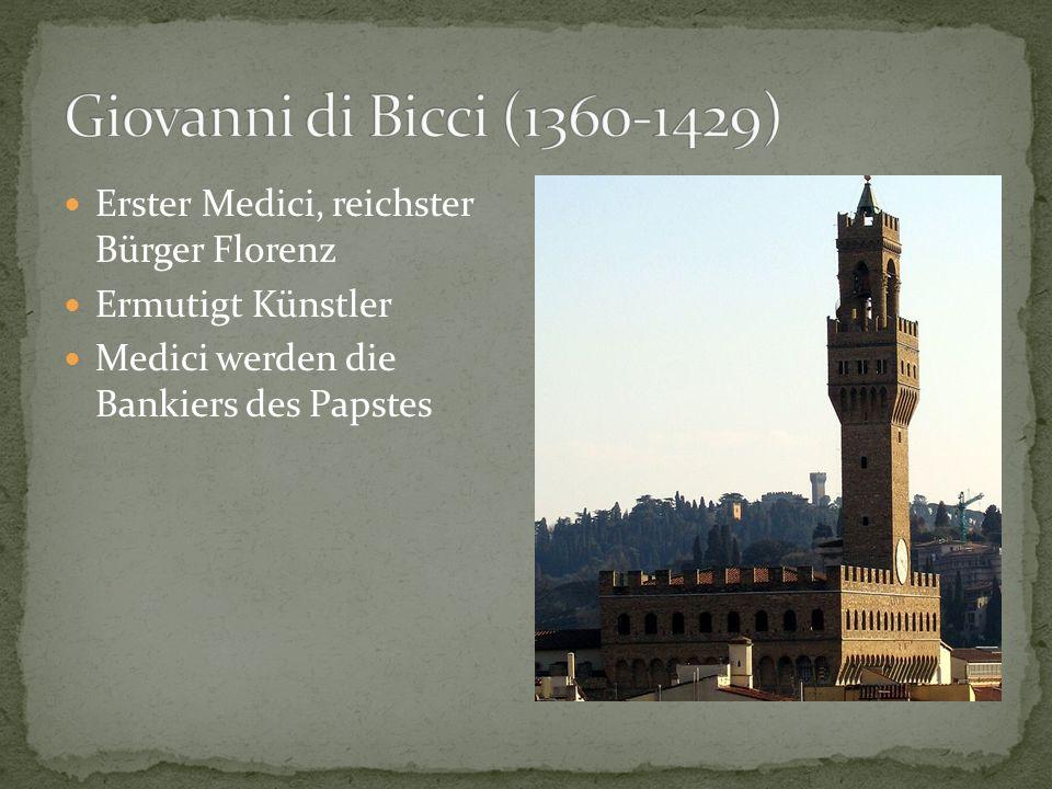 Erster Medici, reichster Bürger Florenz Ermutigt Künstler Medici werden die Bankiers des Papstes