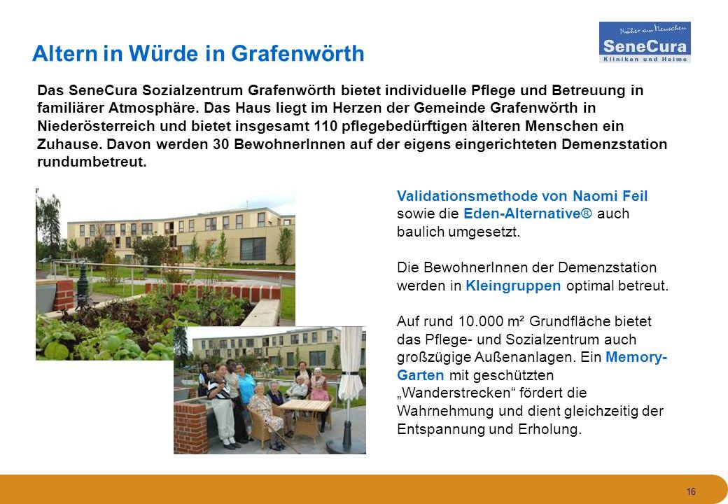 16 Altern in Würde in Grafenwörth Das SeneCura Sozialzentrum Grafenwörth bietet individuelle Pflege und Betreuung in familiärer Atmosphäre. Das Haus l
