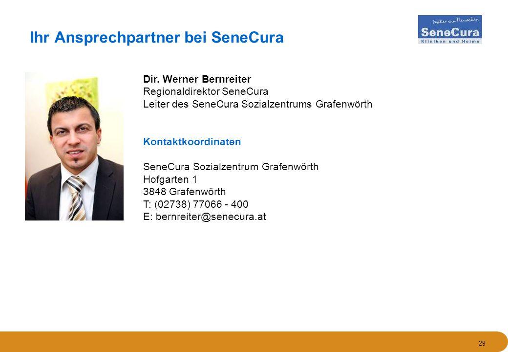 29 Ihr Ansprechpartner bei SeneCura Dir. Werner Bernreiter Regionaldirektor SeneCura Leiter des SeneCura Sozialzentrums Grafenwörth Kontaktkoordinaten