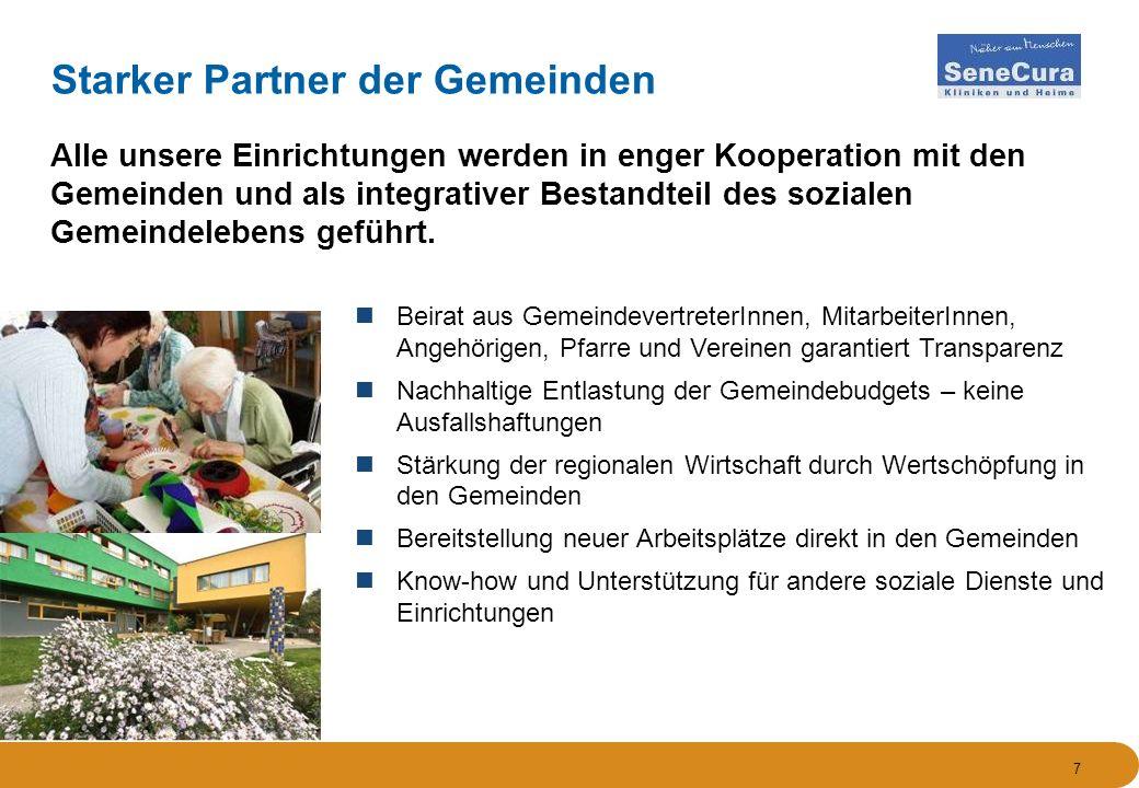 7 Starker Partner der Gemeinden Alle unsere Einrichtungen werden in enger Kooperation mit den Gemeinden und als integrativer Bestandteil des sozialen