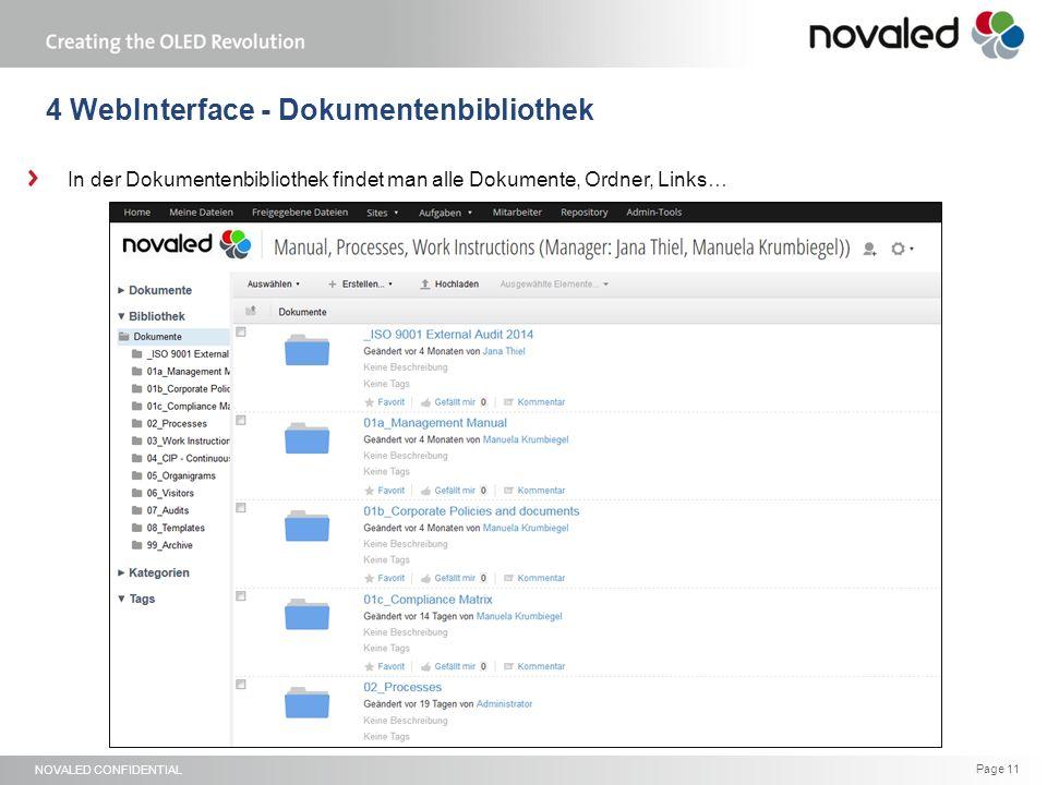 NOVALED CONFIDENTIAL Page 11 4 WebInterface - Dokumentenbibliothek In der Dokumentenbibliothek findet man alle Dokumente, Ordner, Links…