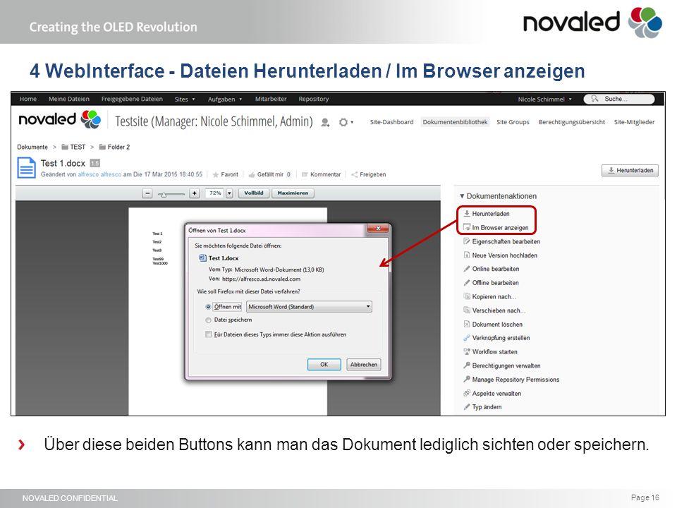 NOVALED CONFIDENTIAL Page 16 4 WebInterface - Dateien Herunterladen / Im Browser anzeigen Über diese beiden Buttons kann man das Dokument lediglich sichten oder speichern.