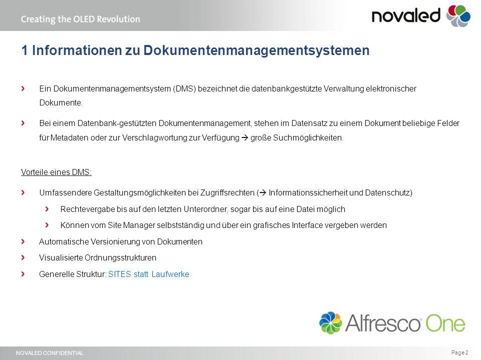 NOVALED CONFIDENTIAL Page 2 1 Informationen zu Dokumentenmanagementsystemen Ein Dokumentenmanagementsystem (DMS) bezeichnet die datenbankgestützte Verwaltung elektronischer Dokumente.