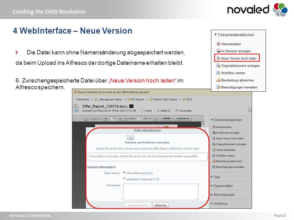 NOVALED CONFIDENTIAL Page 20 4 WebInterface – Neue Version Die Datei kann ohne Namensänderung abgespeichert werden, da beim Upload ins Alfresco der dortige Dateiname erhalten bleibt.