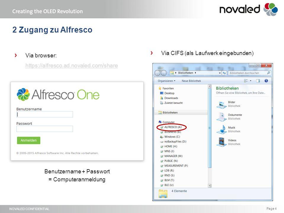 NOVALED CONFIDENTIAL Page 5 3 CIFS - Zugang CIFS ist ein Protokoll, welches Dokumente, die auf einem World Wide Web server gespeichert sind, mit dem lokalen Netzwerk verbindet.