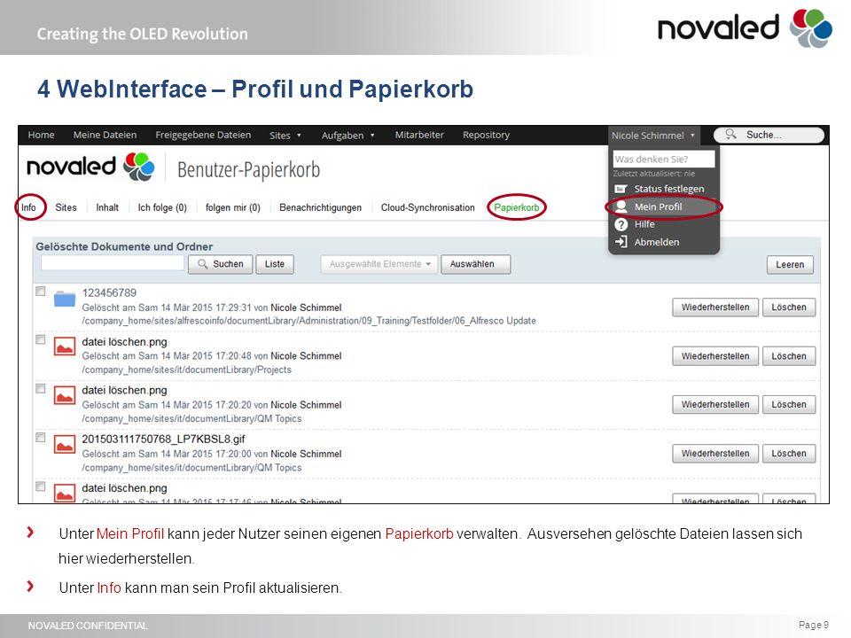 NOVALED CONFIDENTIAL Page 9 4 WebInterface – Profil und Papierkorb Unter Mein Profil kann jeder Nutzer seinen eigenen Papierkorb verwalten.