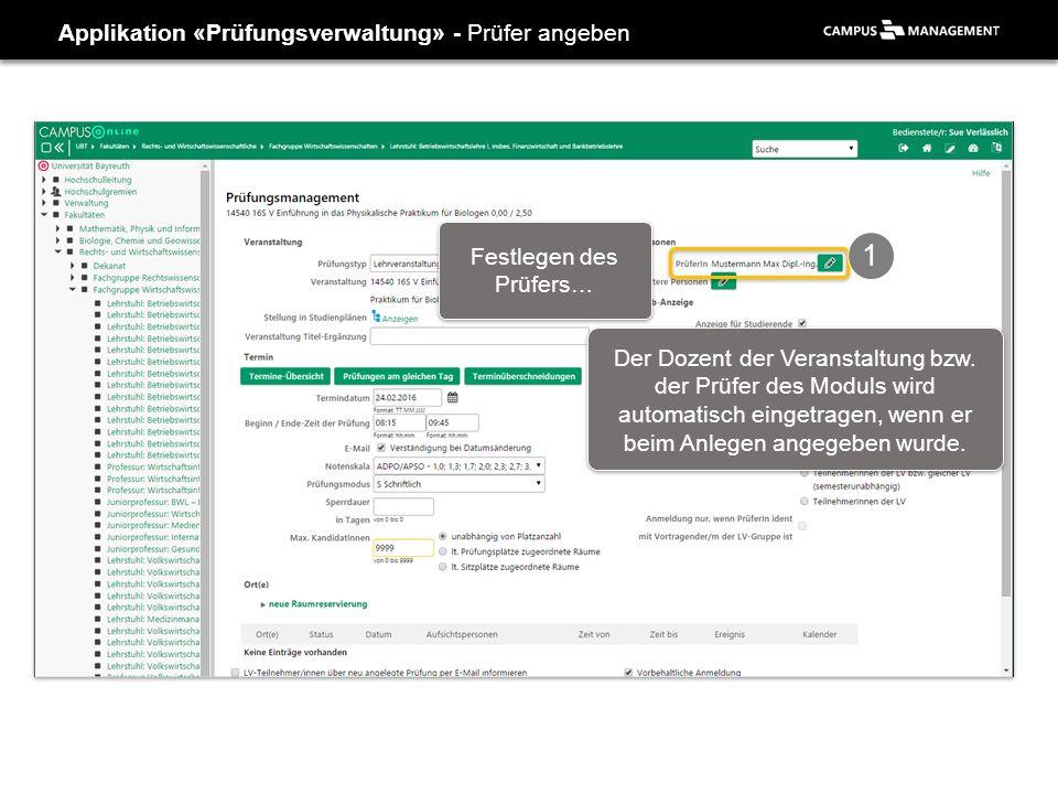 Applikation «Prüfungsverwaltung» - Prüfer angeben Festlegen des Prüfers… Der Dozent der Veranstaltung bzw.