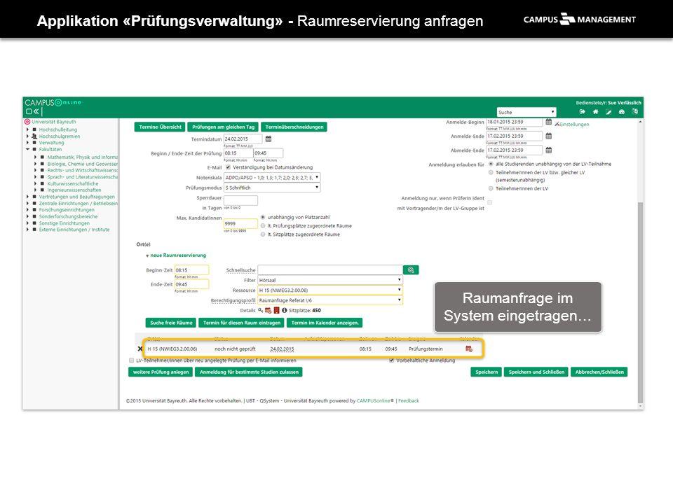 Applikation «Prüfungsverwaltung» - Raumreservierung anfragen Raumanfrage im System eingetragen…