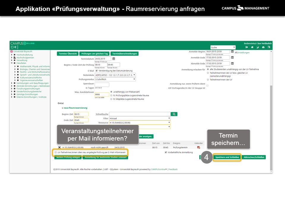 Applikation «Prüfungsverwaltung» - Raumreservierung anfragen Veranstaltungsteilnehmer per Mail informieren.