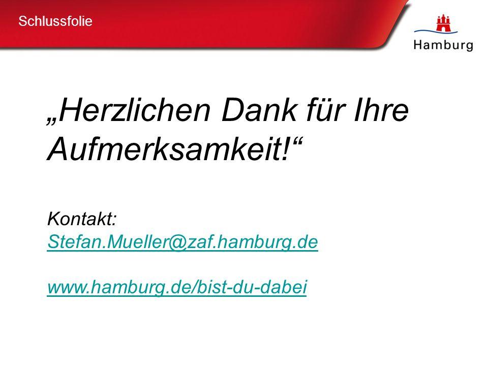 """22 Schlussfolie """"Herzlichen Dank für Ihre Aufmerksamkeit! Kontakt: Stefan.Mueller@zaf.hamburg.de www.hamburg.de/bist-du-dabei"""