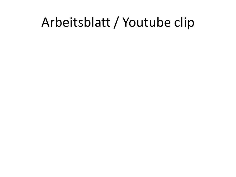 Arbeitsblatt / Youtube clip