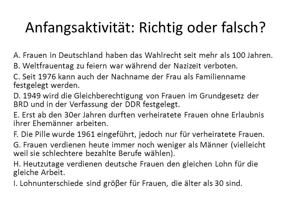 Anfangsaktivität: Richtig oder falsch? A. Frauen in Deutschland haben das Wahlrecht seit mehr als 100 Jahren. B. Weltfrauentag zu feiern war während d