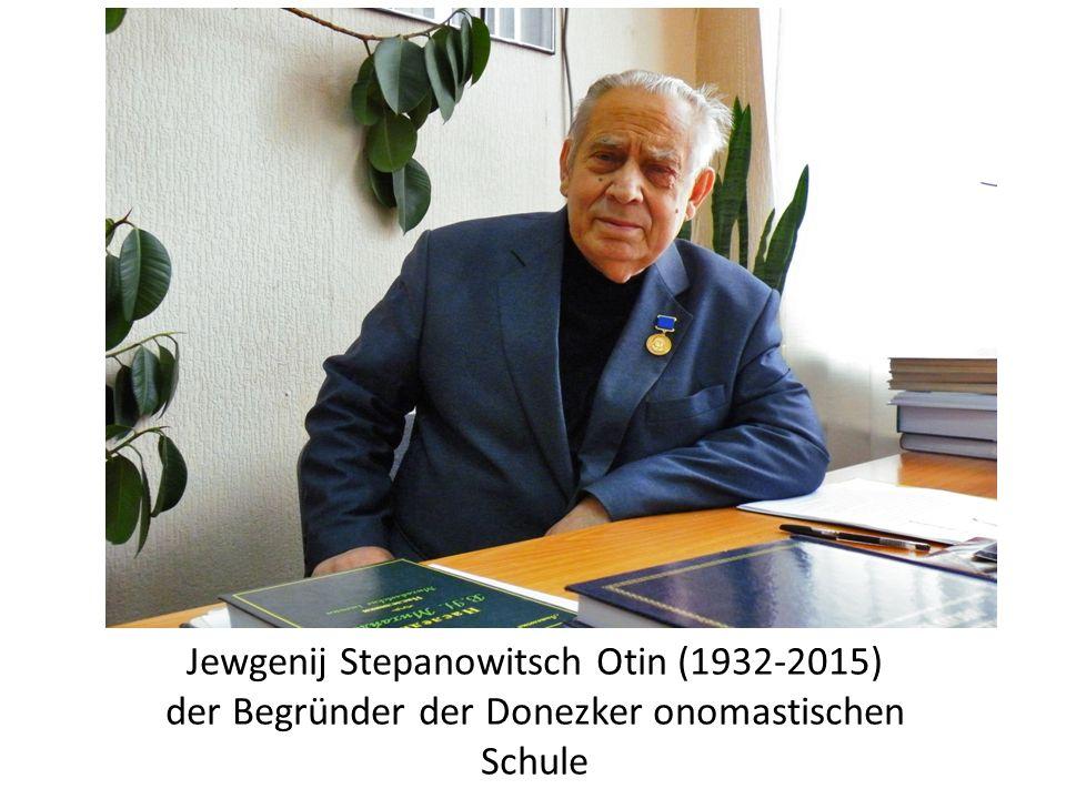 Jewgenij Stepanowitsch Otin (1932-2015) der Begründer der Donezker onomastischen Schule