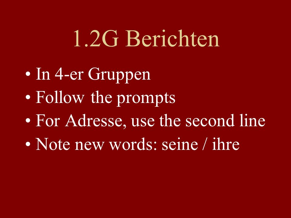 1.2G Berichten In 4-er Gruppen Follow the prompts For Adresse, use the second line Note new words: seine / ihre