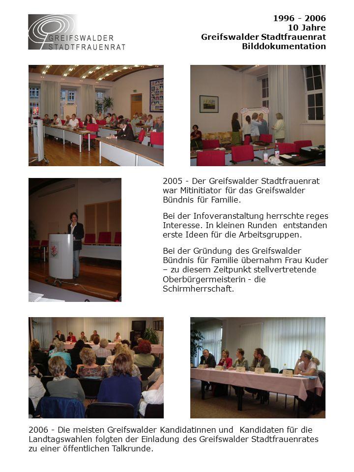 1996 - 2006 10 Jahre Greifswalder Stadtfrauenrat Bilddokumentation 2005 - Der Greifswalder Stadtfrauenrat war Mitinitiator für das Greifswalder Bündnis für Familie.