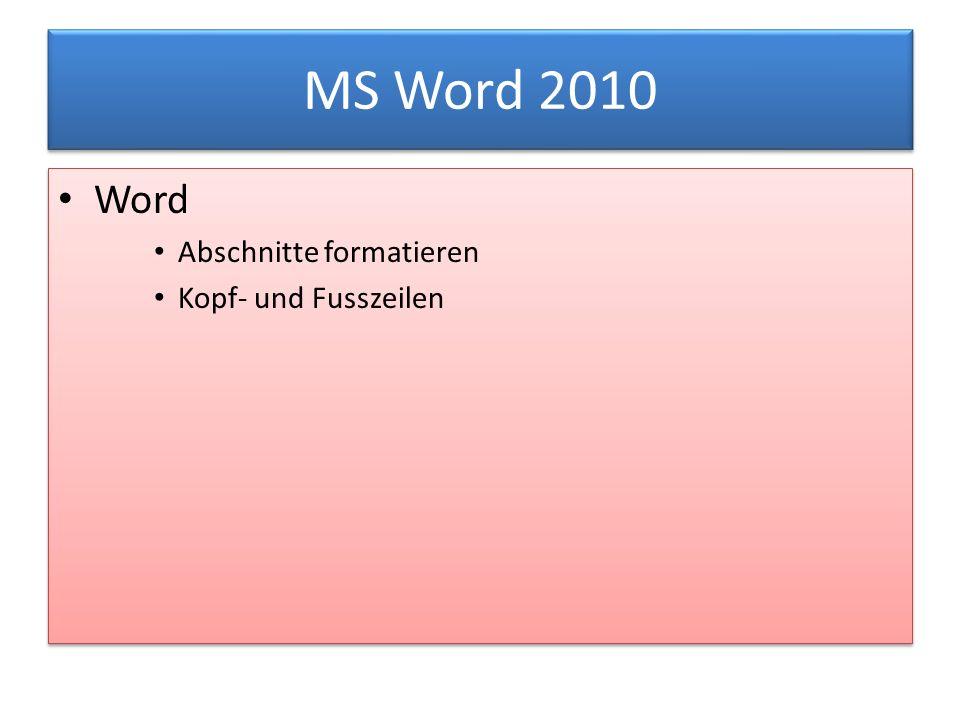 MS Word 2010 Word Abschnitte formatieren Kopf- und Fusszeilen Word Abschnitte formatieren Kopf- und Fusszeilen