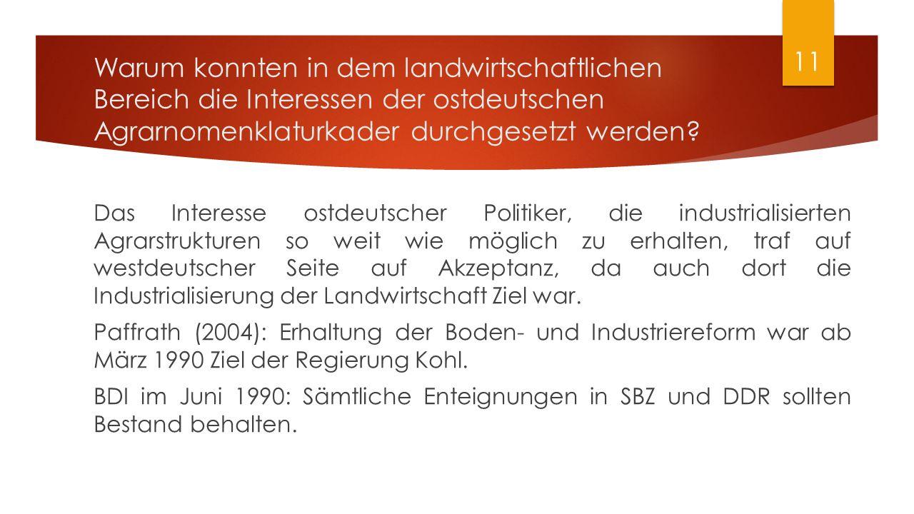 Warum konnten in dem landwirtschaftlichen Bereich die Interessen der ostdeutschen Agrarnomenklaturkader durchgesetzt werden? Das Interesse ostdeutsche