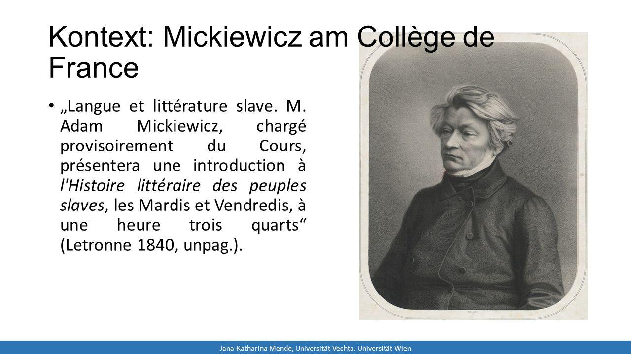 """Kontext: Mickiewicz am Collège de France """"Langue et littérature slave. M. Adam Mickiewicz, chargé provisoirement du Cours, présentera une introduction"""