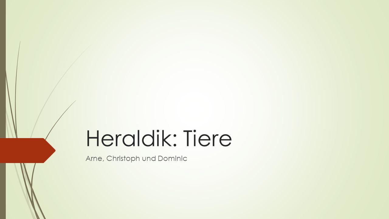 Heraldik: Tiere Arne, Christoph und Dominic